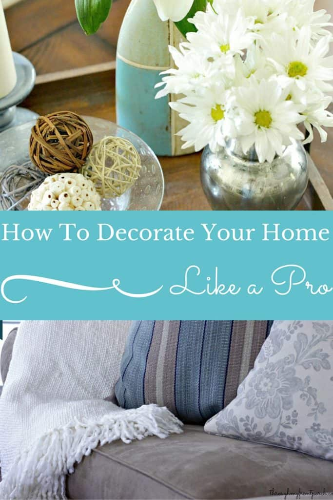 5 Tips To Decorate Your Home Like A Pro Through My Front